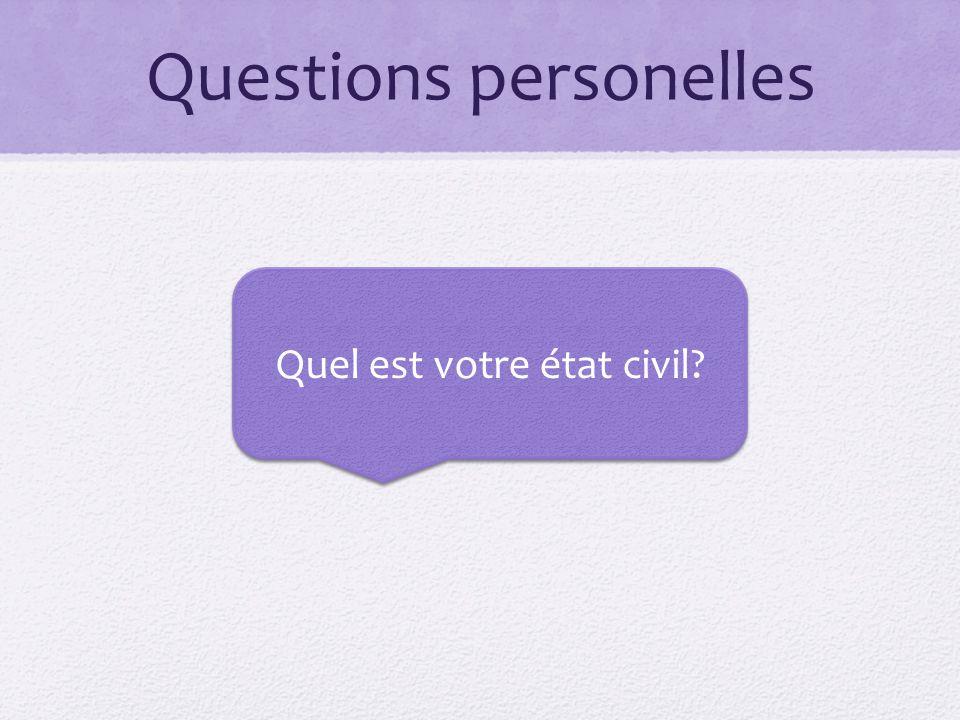 Questions personelles Quel est votre état civil?