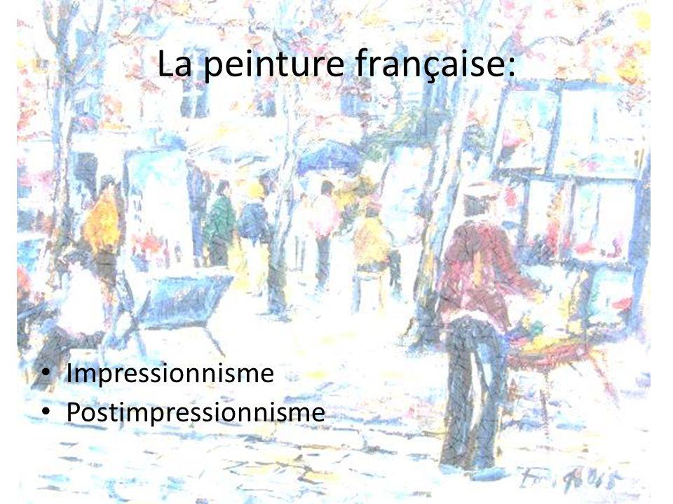 La peinture française: Impressionnisme Postimpressionnisme