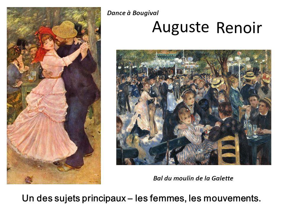 Auguste Dance à Bougival Bal du moulin de la Galette Un des sujets principaux – les femmes, les mouvements. Renoir