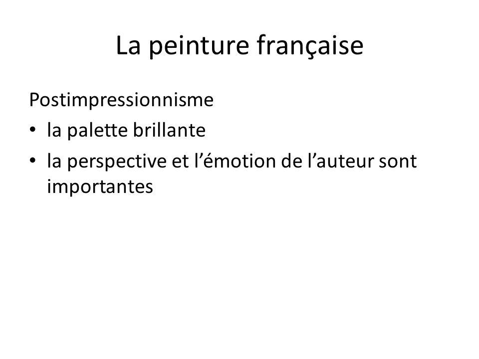 La peinture française Postimpressionnisme la palette brillante la perspective et lémotion de lauteur sont importantes