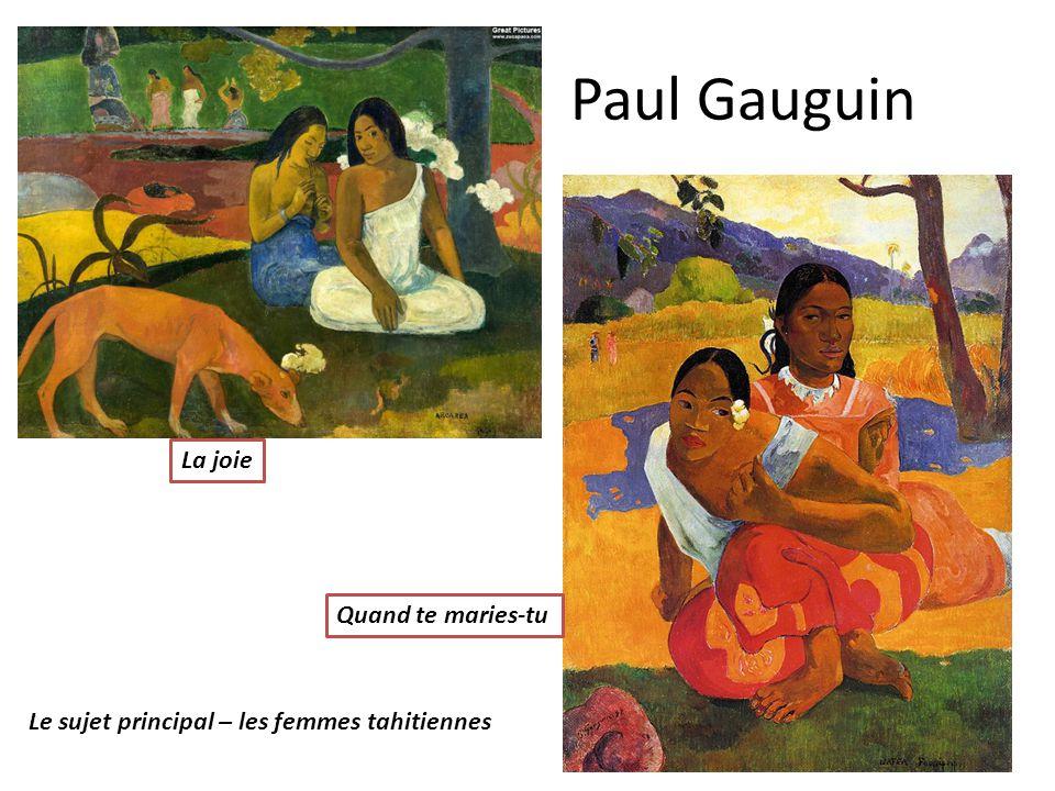 Paul Gauguin La joie Quand te maries-tu Le sujet principal – les femmes tahitiennes