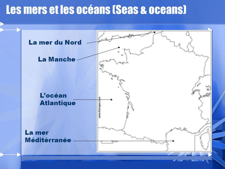 Les mers et les océans (Seas & oceans) La Manche La mer du Nord Locéan Atlantique La mer Méditérranée