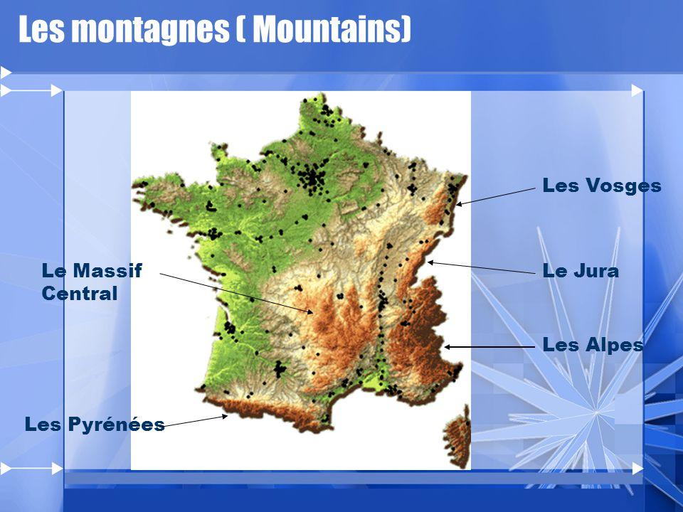 Les montagnes ( Mountains) Les Vosges Le Jura Les Alpes Le Massif Central Les Pyrénées