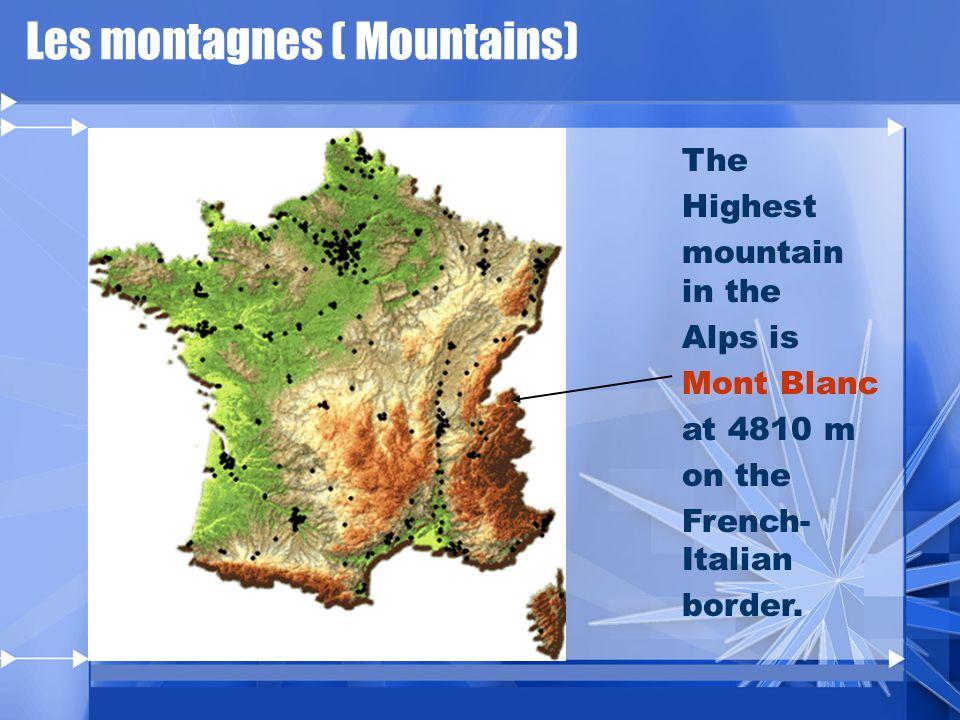 Les montagnes ( Mountains) Les Pyrénées Les Vosges Le Jura Les Alpes Le Massif Central