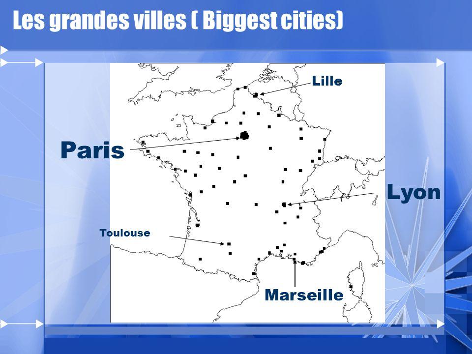 Les grandes villes ( Biggest cities) Lille Lyon Marseille Paris Toulouse