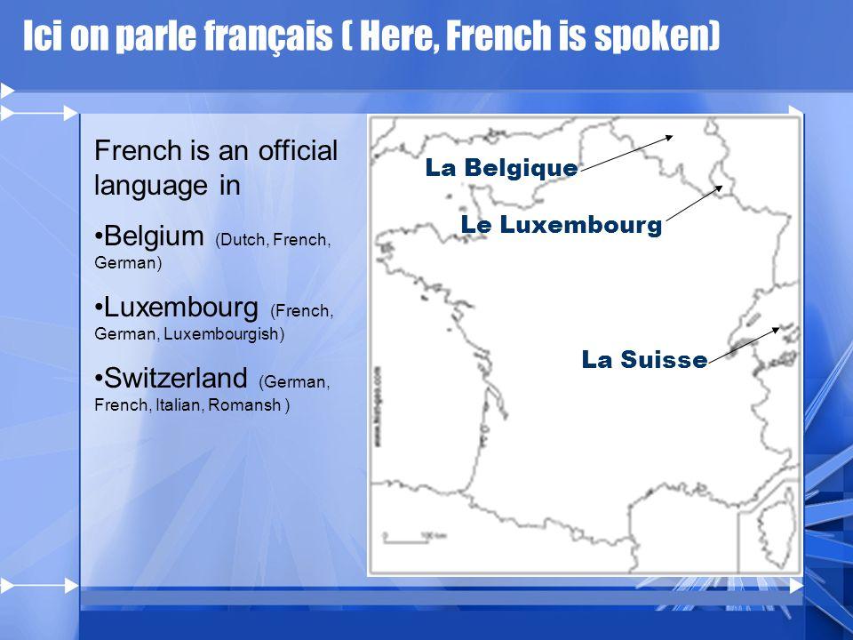 Où est-ce quon parle français? Countries where French is an official language