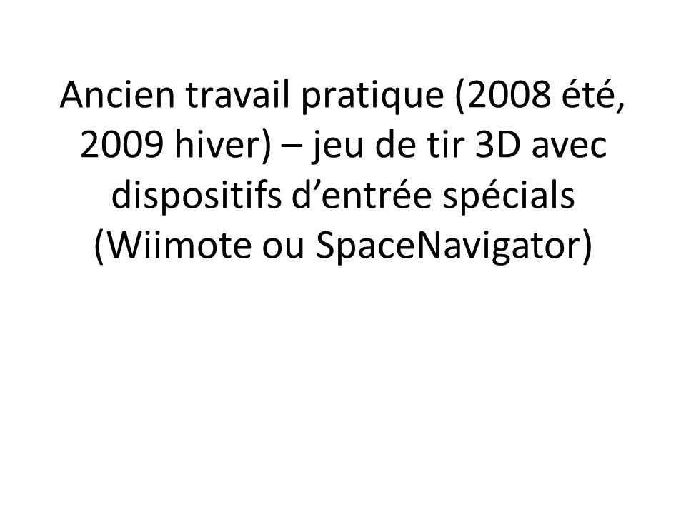 Ancien travail pratique (2008 été, 2009 hiver) – jeu de tir 3D avec dispositifs dentrée spécials (Wiimote ou SpaceNavigator)