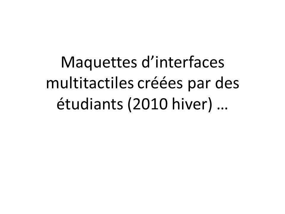 Maquettes dinterfaces multitactiles créées par des étudiants (2010 hiver) …
