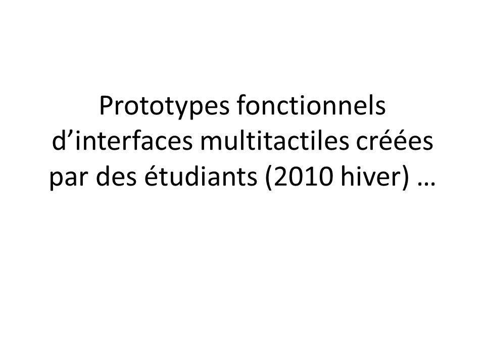 Prototypes fonctionnels dinterfaces multitactiles créées par des étudiants (2010 hiver) …