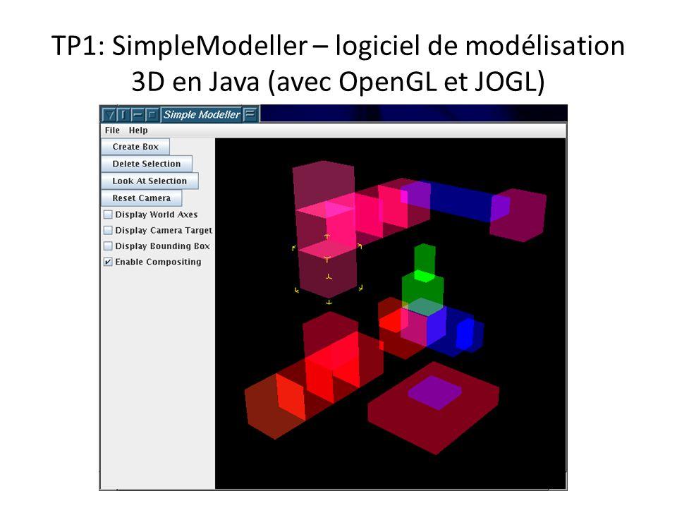 TP1: SimpleModeller – logiciel de modélisation 3D en Java (avec OpenGL et JOGL)