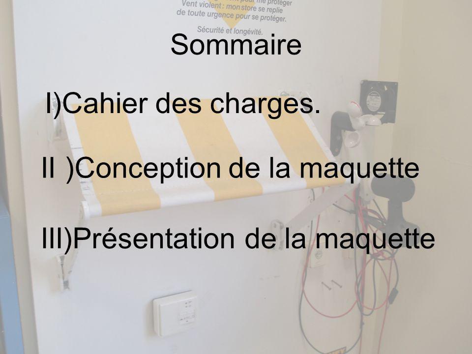 Sommaire I)Cahier des charges. II )Conception de la maquette III)Présentation de la maquette