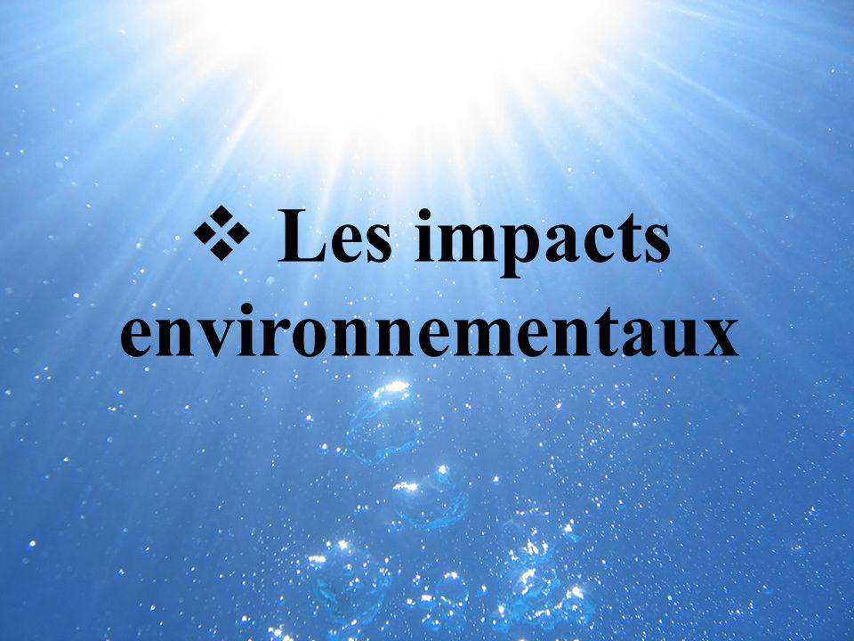 Les impacts environnementaux avec « Bilan Produits » Les impacts environnementaux