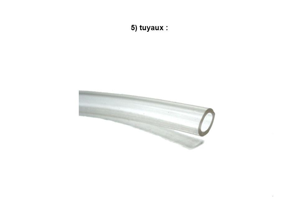 5) tuyaux :