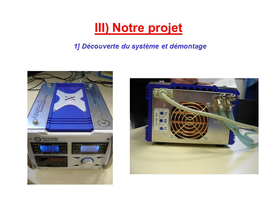 III) Notre projet 1] Découverte du système et démontage