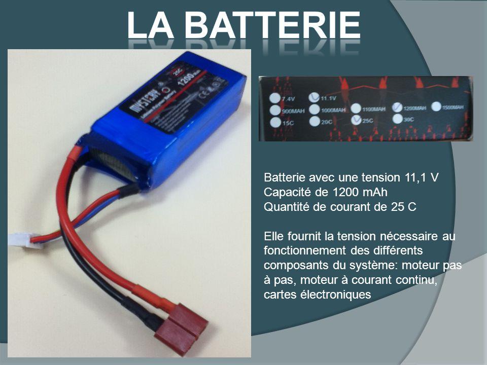 Batterie avec une tension 11,1 V Capacité de 1200 mAh Quantité de courant de 25 C Elle fournit la tension nécessaire au fonctionnement des différents composants du système: moteur pas à pas, moteur à courant continu, cartes électroniques
