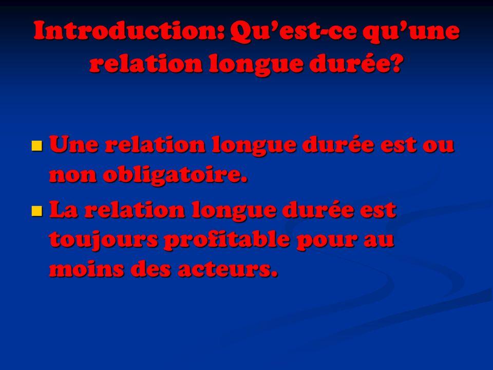 Introduction: Quest-ce quune relation longue durée.