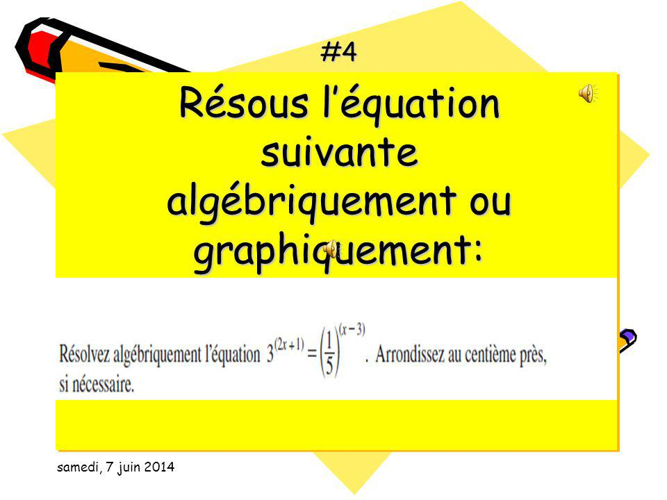 samedi, 7 juin 2014 #3 X= pour la suivante