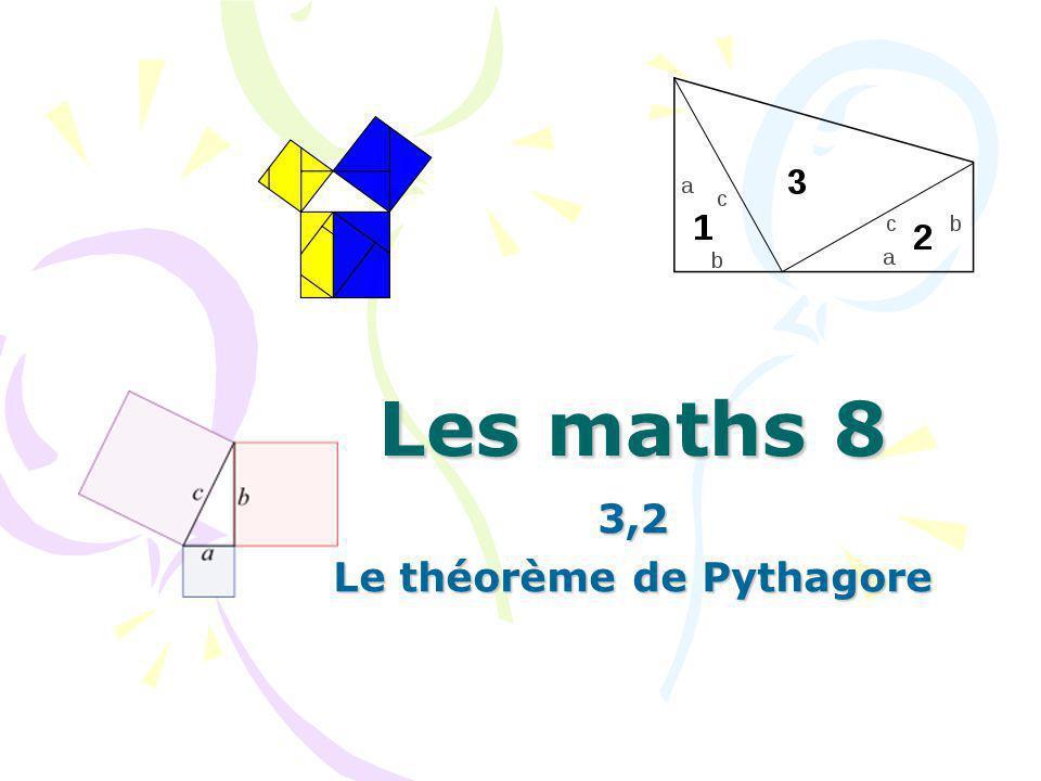 Les maths 8 3,2 Le théorème de Pythagore
