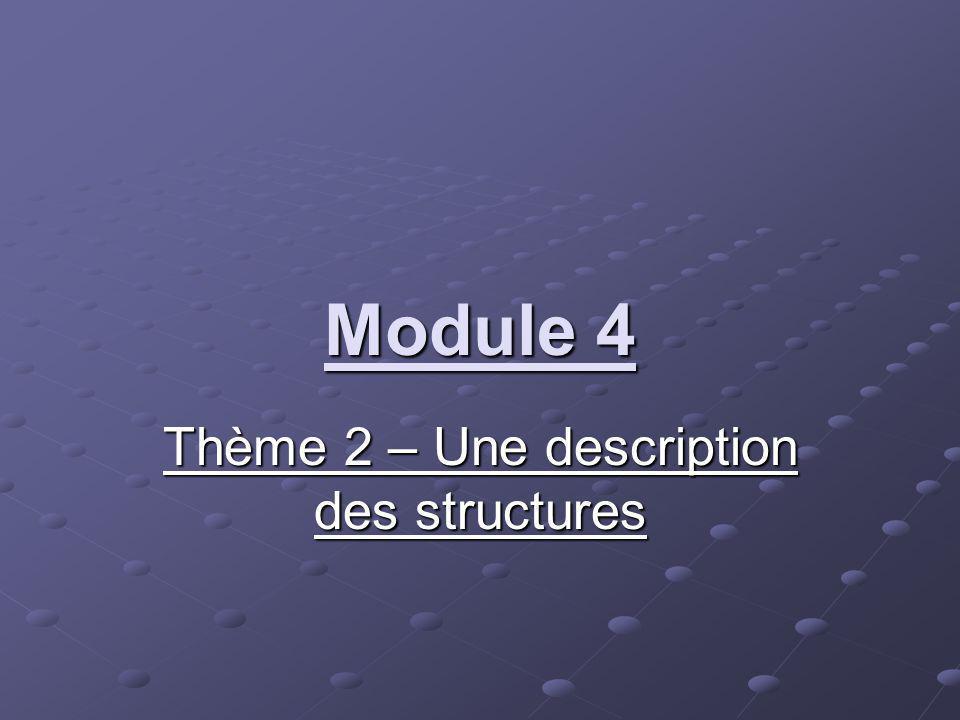 Module 4 Thème 2 – Une description des structures
