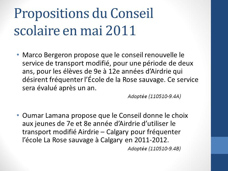 Propositions du Conseil scolaire en mai 2011 Marco Bergeron propose que le conseil renouvelle le service de transport modifié, pour une période de deux ans, pour les élèves de 9e à 12e années dAirdrie qui désirent fréquenter lÉcole de la Rose sauvage.