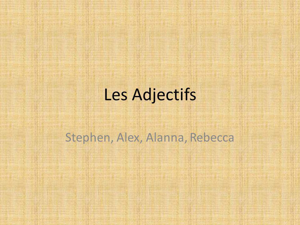 Les Adjectifs Stephen, Alex, Alanna, Rebecca