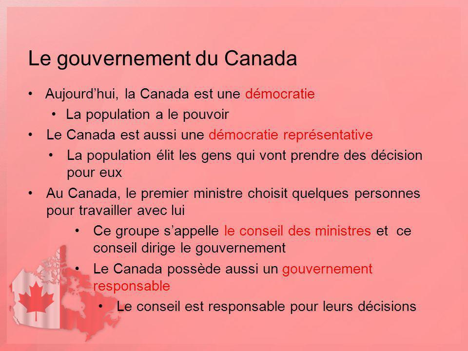 Le gouvernement du Canada Aujourdhui, la Canada est une démocratie La population a le pouvoir Le Canada est aussi une démocratie représentative La pop
