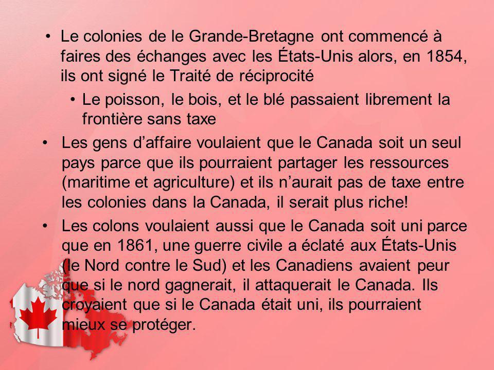 Le colonies de le Grande-Bretagne ont commencé à faires des échanges avec les États-Unis alors, en 1854, ils ont signé le Traité de réciprocité Le poi