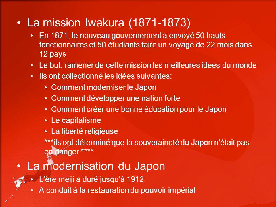 La mission Iwakura (1871-1873) En 1871, le nouveau gouvernement a envoyé 50 hauts fonctionnaires et 50 étudiants faire un voyage de 22 mois dans 12 pa