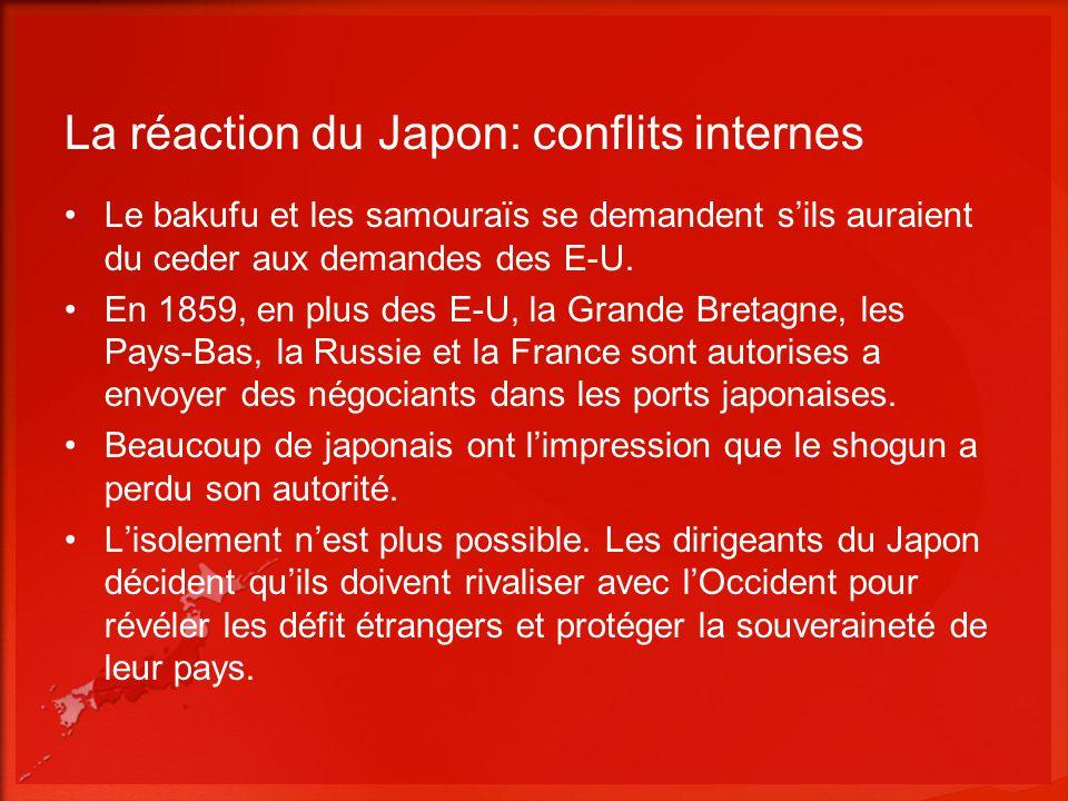 La réaction du Japon: conflits internes Le bakufu et les samouraïs se demandent sils auraient du ceder aux demandes des E-U. En 1859, en plus des E-U,