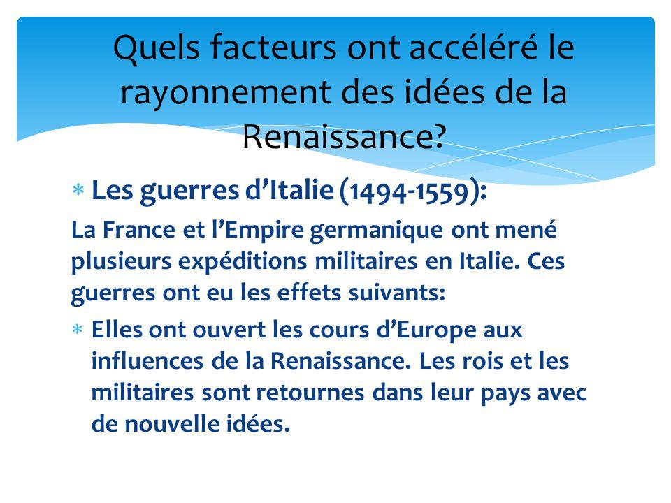 Les guerres dItalie (1494-1559): La France et lEmpire germanique ont mené plusieurs expéditions militaires en Italie. Ces guerres ont eu les effets su
