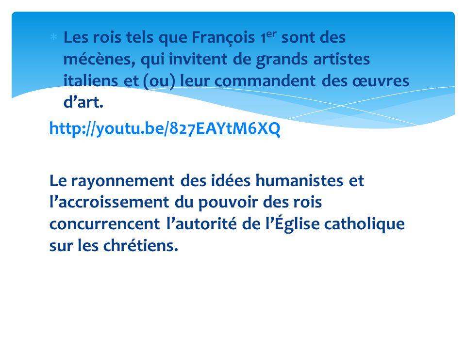 Les rois tels que François 1 er sont des mécènes, qui invitent de grands artistes italiens et (ou) leur commandent des œuvres dart. http://youtu.be/82