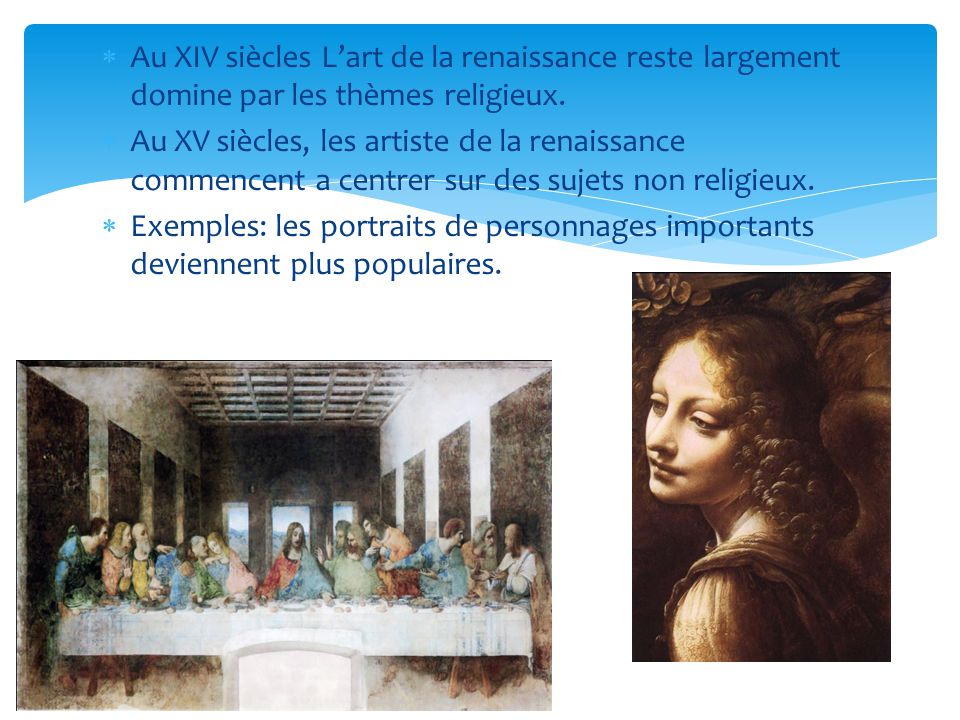 Au XIV siècles Lart de la renaissance reste largement domine par les thèmes religieux. Au XV siècles, les artiste de la renaissance commencent a centr