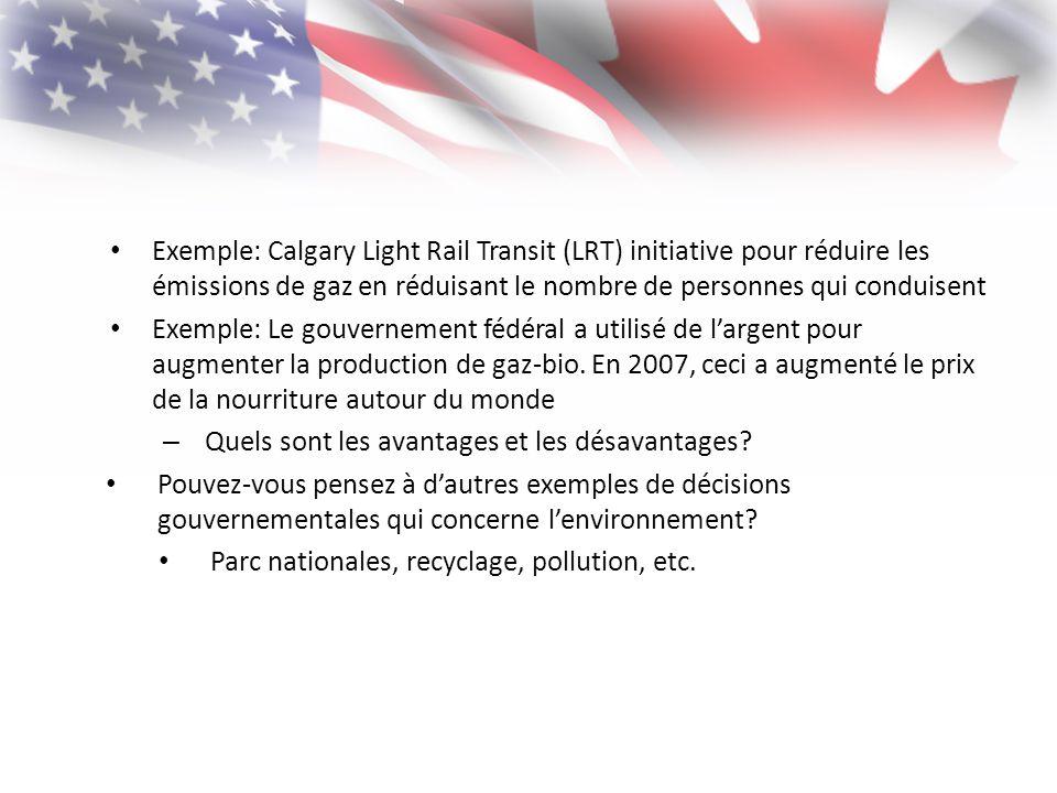 Exemple: Calgary Light Rail Transit (LRT) initiative pour réduire les émissions de gaz en réduisant le nombre de personnes qui conduisent Exemple: Le