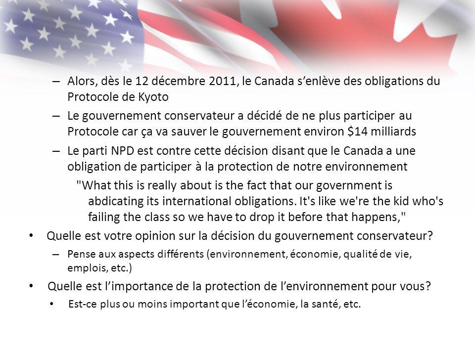 – Alors, dès le 12 décembre 2011, le Canada senlève des obligations du Protocole de Kyoto – Le gouvernement conservateur a décidé de ne plus participe