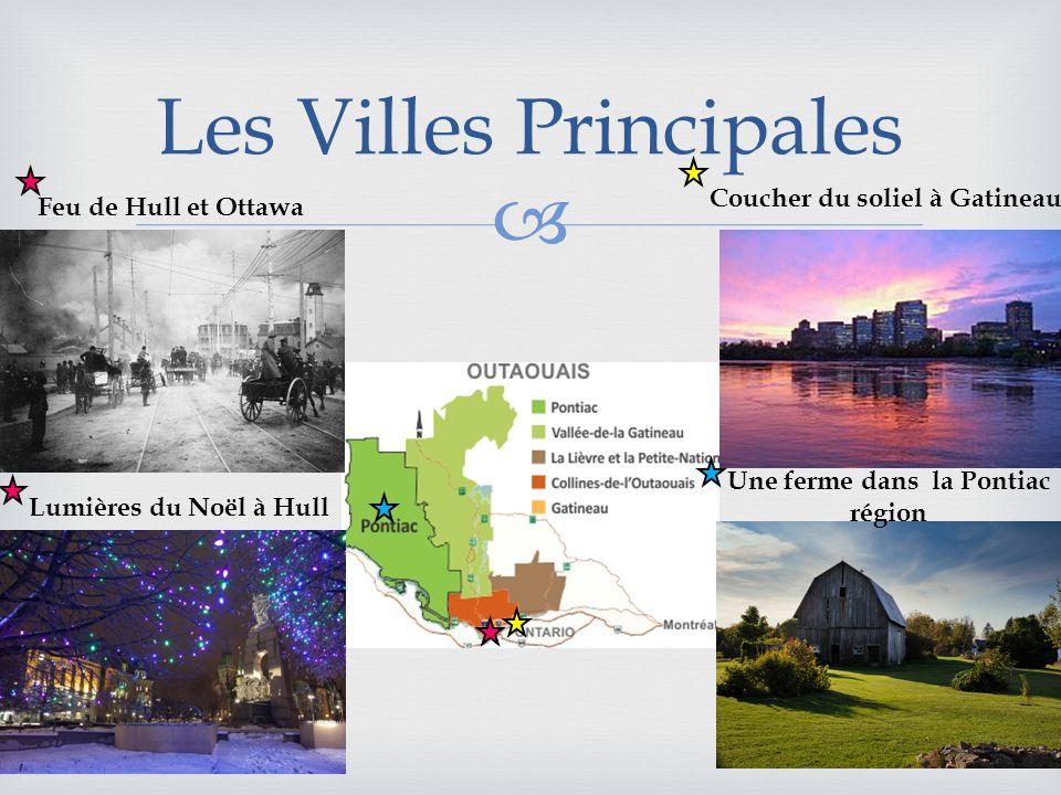 Les Villes Principales Feu de Hull et Ottawa Coucher du soliel à Gatineau Une ferme dans la Pontiac région Lumières du Noël à Hull