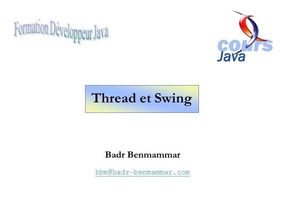 Pattern de création dun GUI public static void main(String[] args) { SwingUtilities.invokeLater (new Runnable() { public void run() { createAndShowGUI(); } }); } invokeLater (Runnable tache) est une méthode static de la classe SwingUtilities : Fera exécuter la méthode createAndshowGUI dans le thread event-dispatcher (AWT-EventQueue-0).