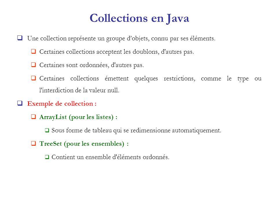 Une collection représente un groupe dobjets, connu par ses éléments. Certaines collections acceptent les doublons, d'autres pas. Certaines sont ordonn