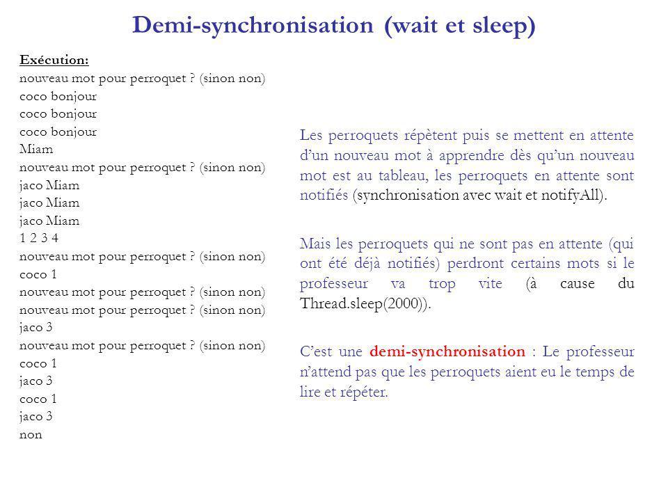 Demi-synchronisation (wait et sleep) Exécution: nouveau mot pour perroquet ? (sinon non) coco bonjour Miam nouveau mot pour perroquet ? (sinon non) ja