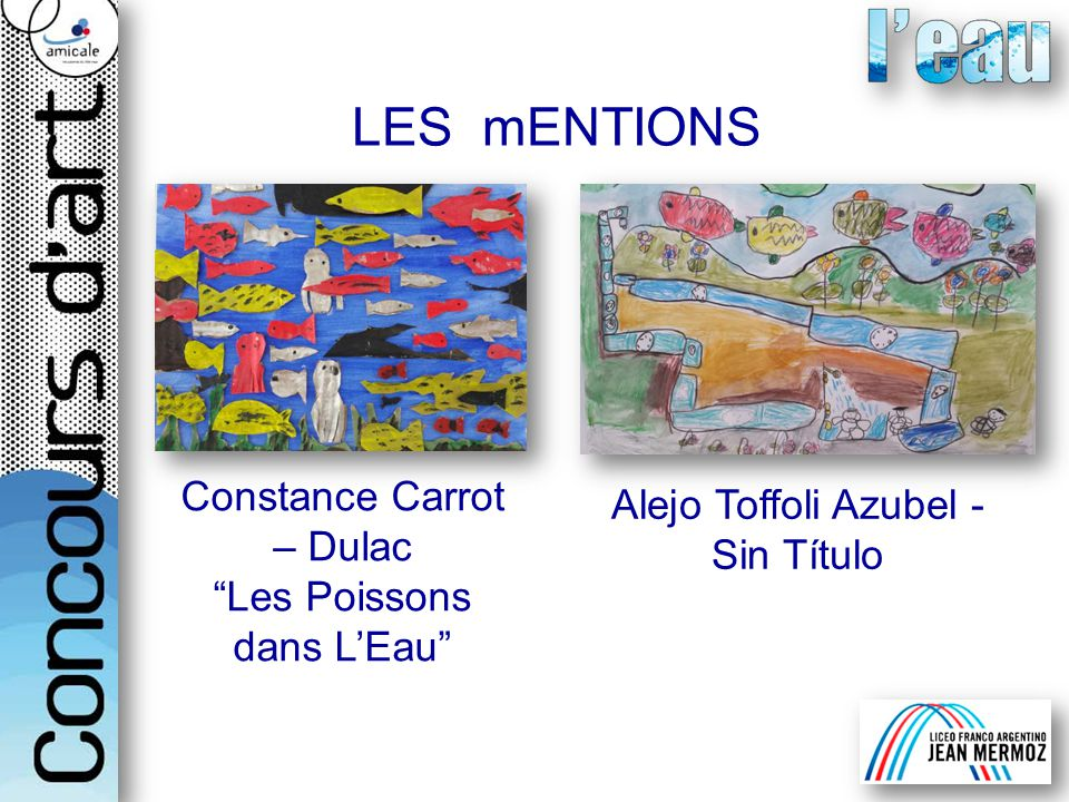 LES mENTIONS Constance Carrot – Dulac Les Poissons dans LEau Alejo Toffoli Azubel - Sin Título