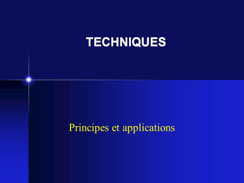 TECHNIQUES Principes et applications
