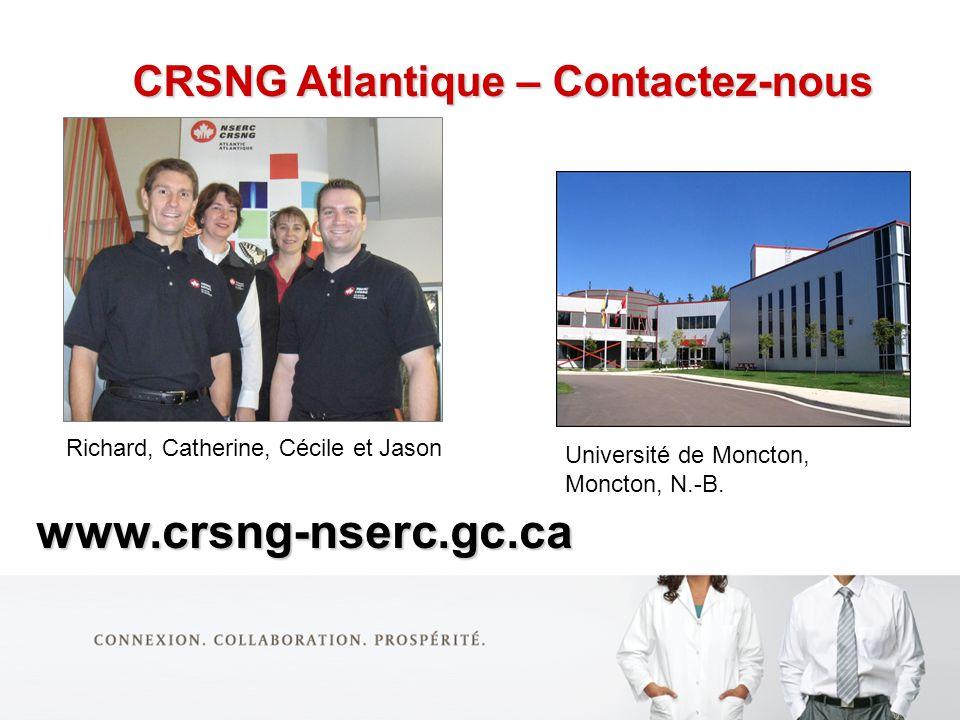 CRSNG Atlantique – Contactez-nous Richard, Catherine, Cécile et Jason Université de Moncton, Moncton, N.-B.