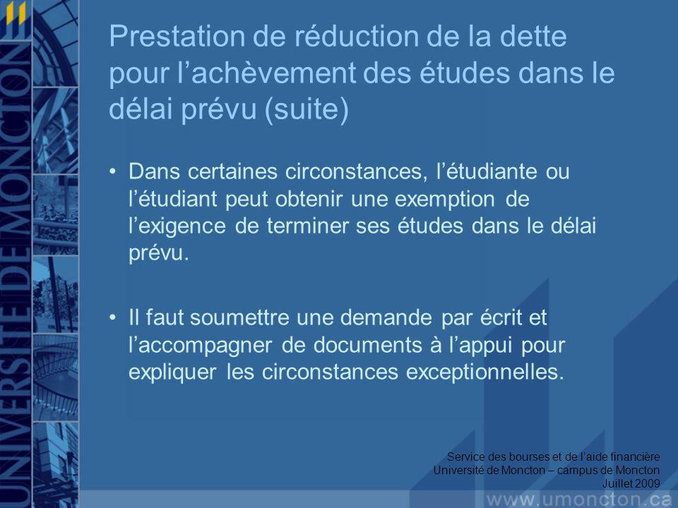 Prestation de réduction de la dette pour lachèvement des études dans le délai prévu (suite) Dans certaines circonstances, létudiante ou létudiant peut