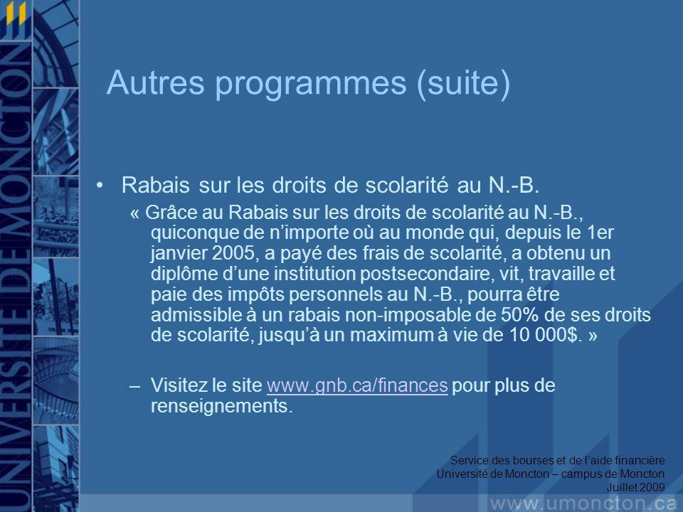 Autres programmes (suite) Rabais sur les droits de scolarité au N.-B. « Grâce au Rabais sur les droits de scolarité au N.-B., quiconque de nimporte où