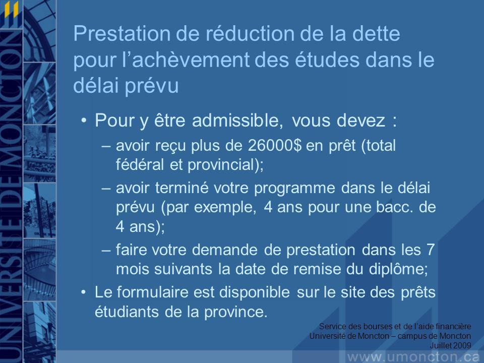 Prestation de réduction de la dette pour lachèvement des études dans le délai prévu (suite) Dans certaines circonstances, létudiante ou létudiant peut obtenir une exemption de lexigence de terminer ses études dans le délai prévu.