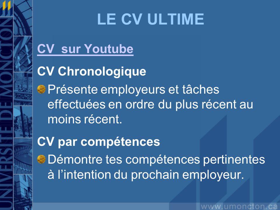 LE CV ULTIME CV sur Youtube CV Chronologique Présente employeurs et tâches effectuées en ordre du plus récent au moins récent.
