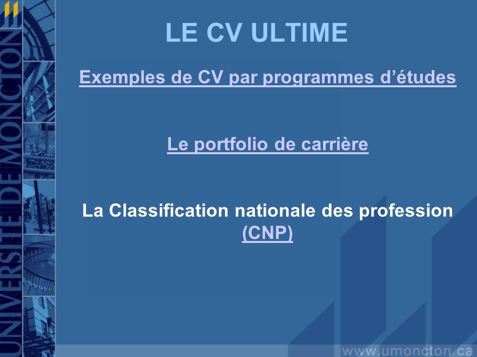 LE CV ULTIME Exemples de CV par programmes détudes Le portfolio de carrière La Classification nationale des profession (CNP)