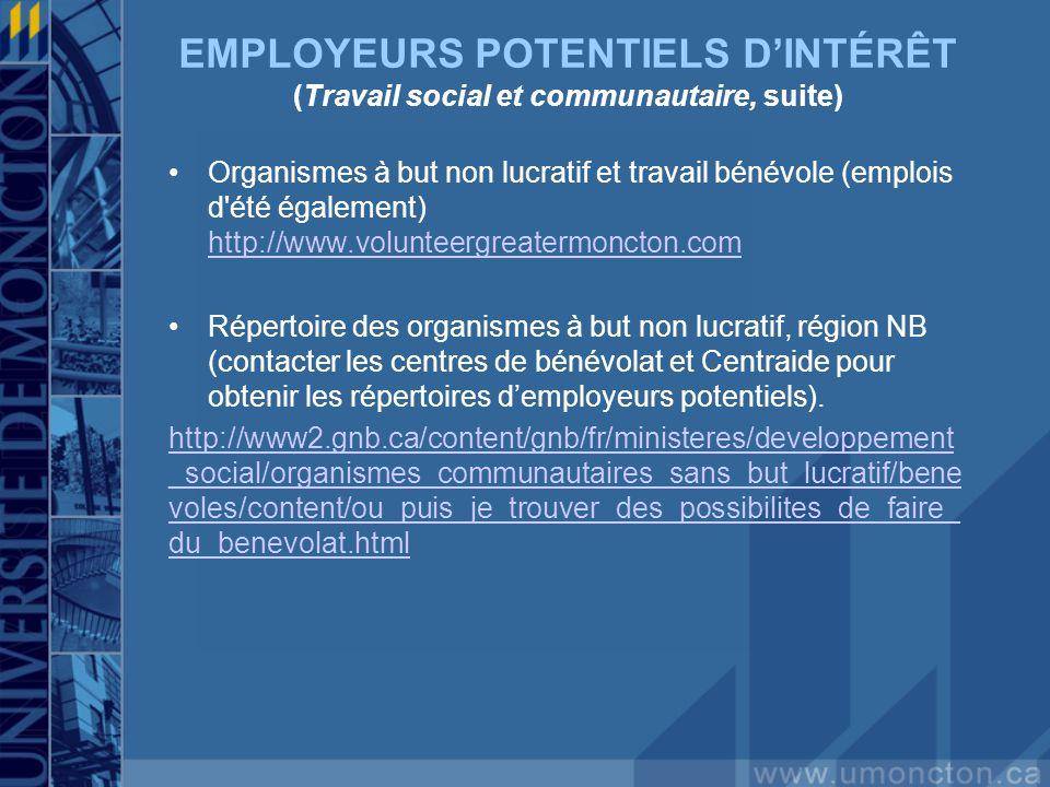 EMPLOYEURS POTENTIELS DINTÉRÊT (Travail social et communautaire, suite) Organismes à but non lucratif et travail bénévole (emplois d'été également) ht