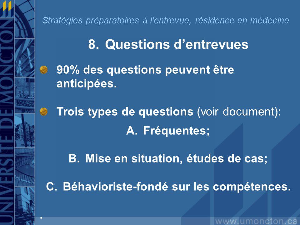 8.Questions dentrevues 90% des questions peuvent être anticipées.