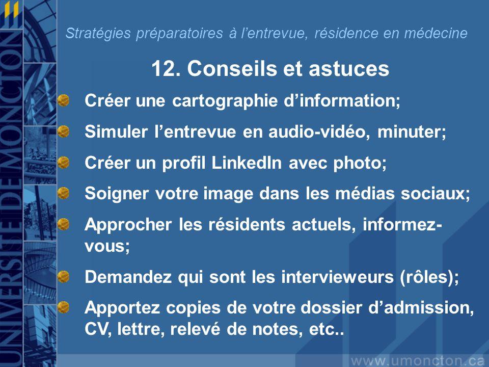 12. Conseils et astuces Créer une cartographie dinformation; Simuler lentrevue en audio-vidéo, minuter; Créer un profil LinkedIn avec photo; Soigner v