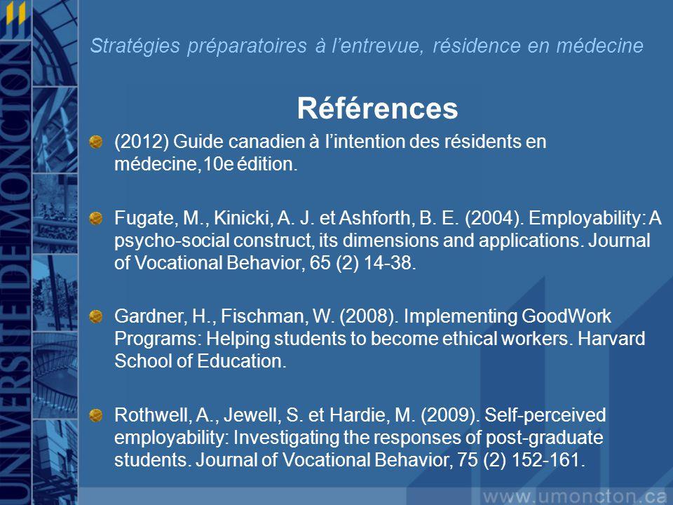 Références (2012) Guide canadien à lintention des résidents en médecine,10e édition.